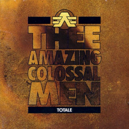thee amazing colossal men - totale